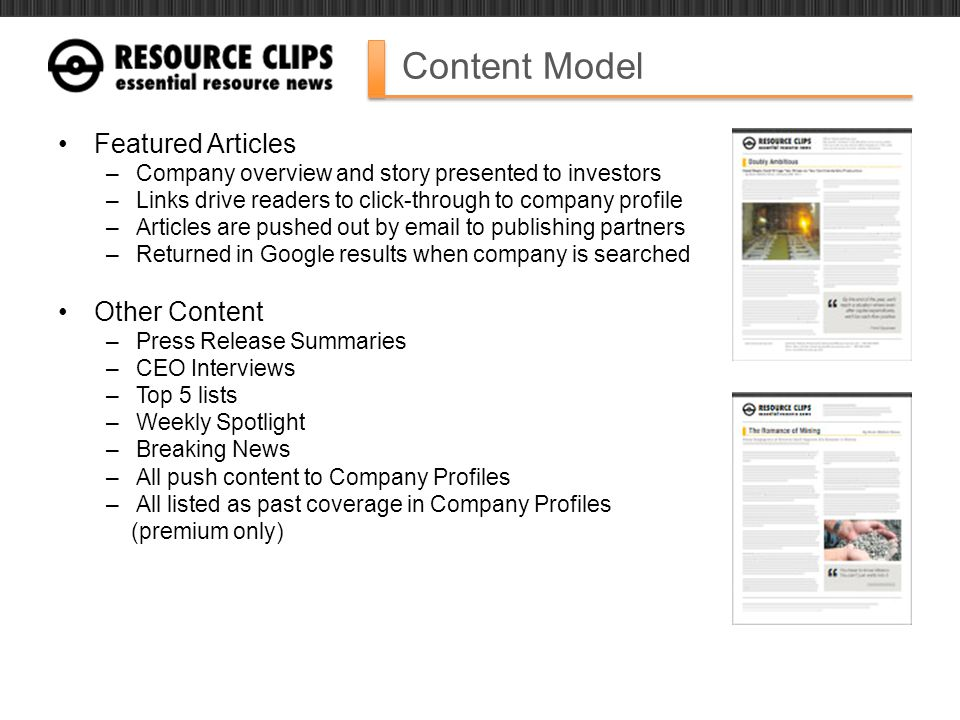 Content Model Featured Articles –Company overview and story presented to investors –Links drive readers to click-through to company profile –Articles