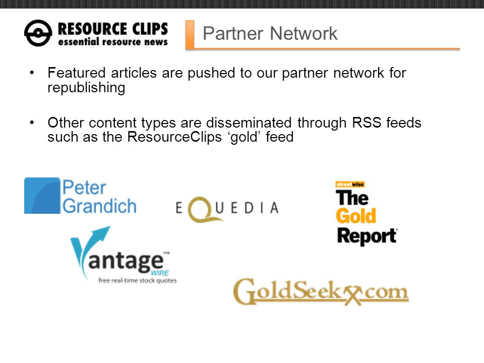 Partner Network Featured articles are pushed to our partner network for republishing Other content types are disseminated through RSS feeds such as th