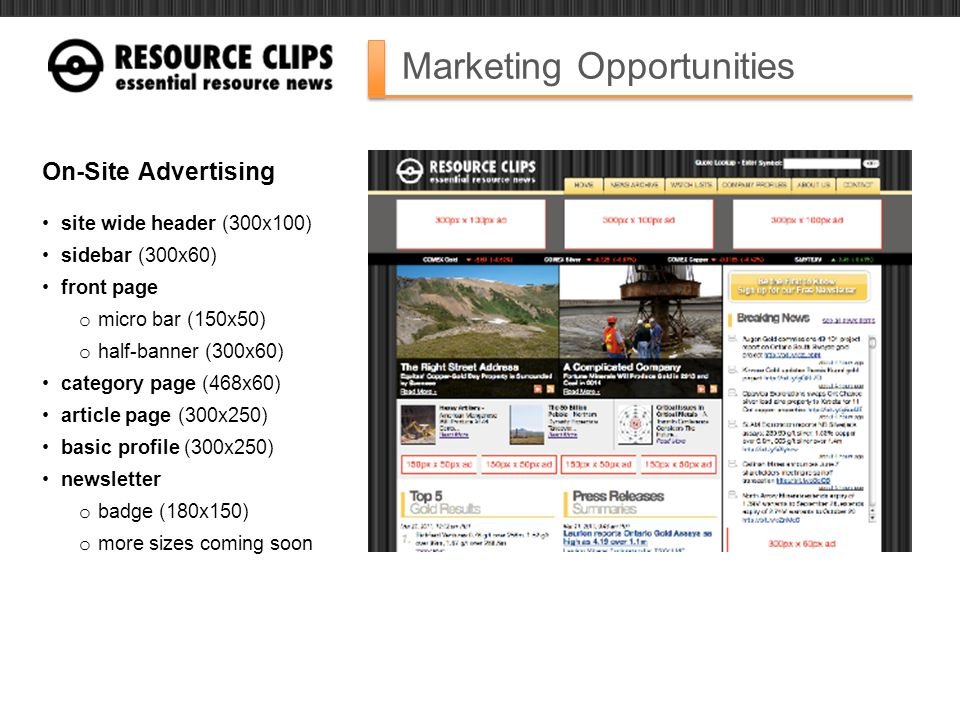 Marketing Opportunities On-Site Advertising site wide header (300x100) sidebar (300x60) front page o micro bar (150x50) o half-banner (300x60) categor