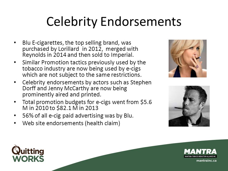 Celebrity Endorsements Blu E-cigarettes, the top selling brand, was purchased by Lorillard in 2012, merged with Reynolds in 2014 and then sold to Impe