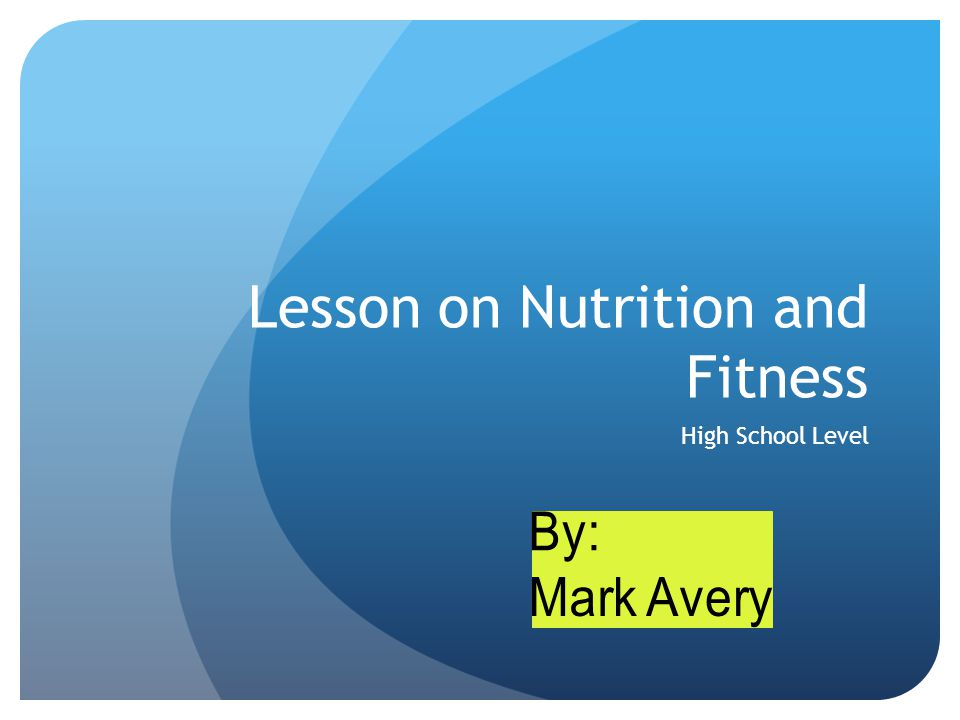 Lesson on Nutrition and Fitness High School Level
