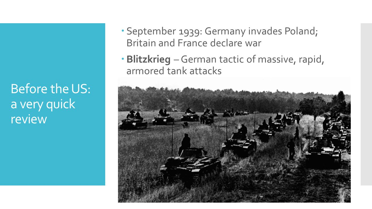Before the US: a very quick review  June 1940: Fall of France; British troops retreat
