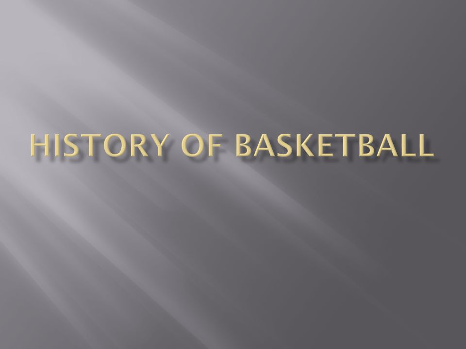  Dr. James Naismith is known world-wide as the inventor of basketball.