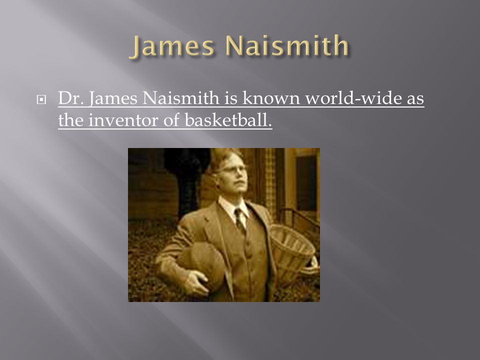  The concept of basketball was born from Naismith s school days in the area where he played a simple child s game known as duck- on-a-rock outside his one-room schoolhouse.
