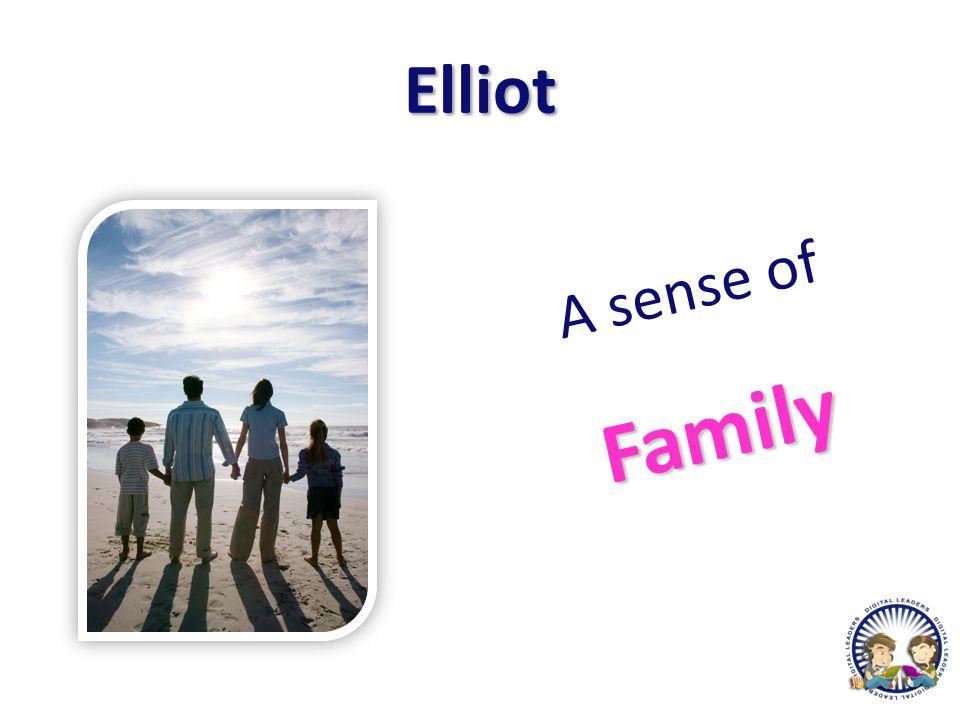 Elliot A sense ofFamily