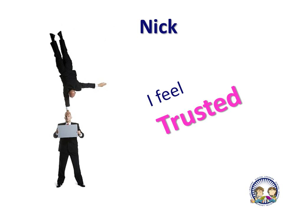 Nick I feel I am growing as a young person