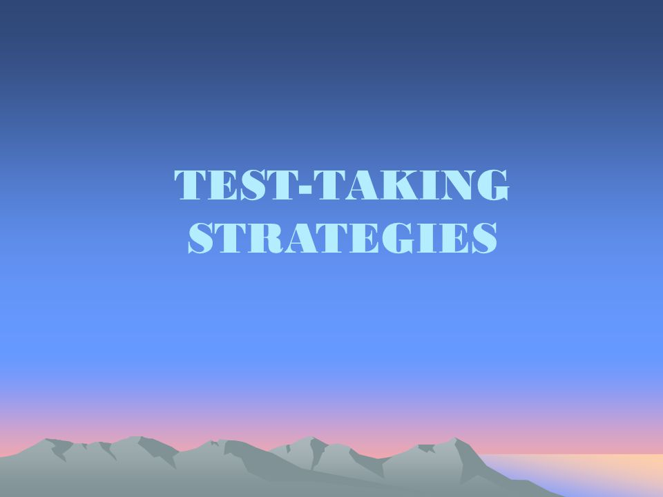 TEST-TAKING STRATEGIES
