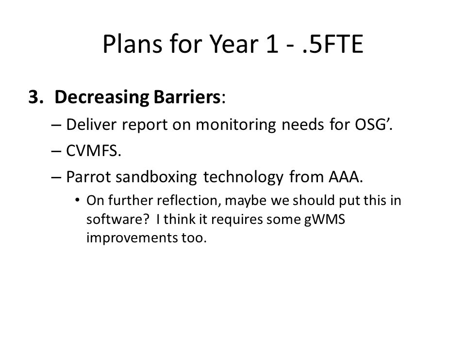 Plans for Year 1 -.5FTE 3.Decreasing Barriers: – Deliver report on monitoring needs for OSG'.