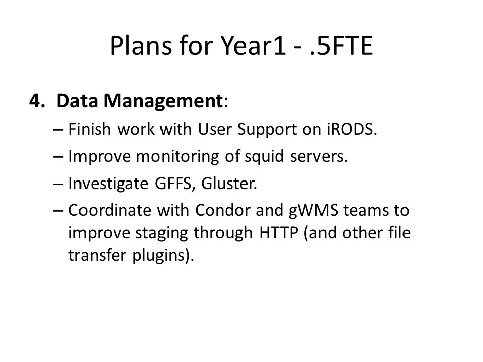Plans for Year1 -.5FTE 4.Data Management: – Finish work with User Support on iRODS.