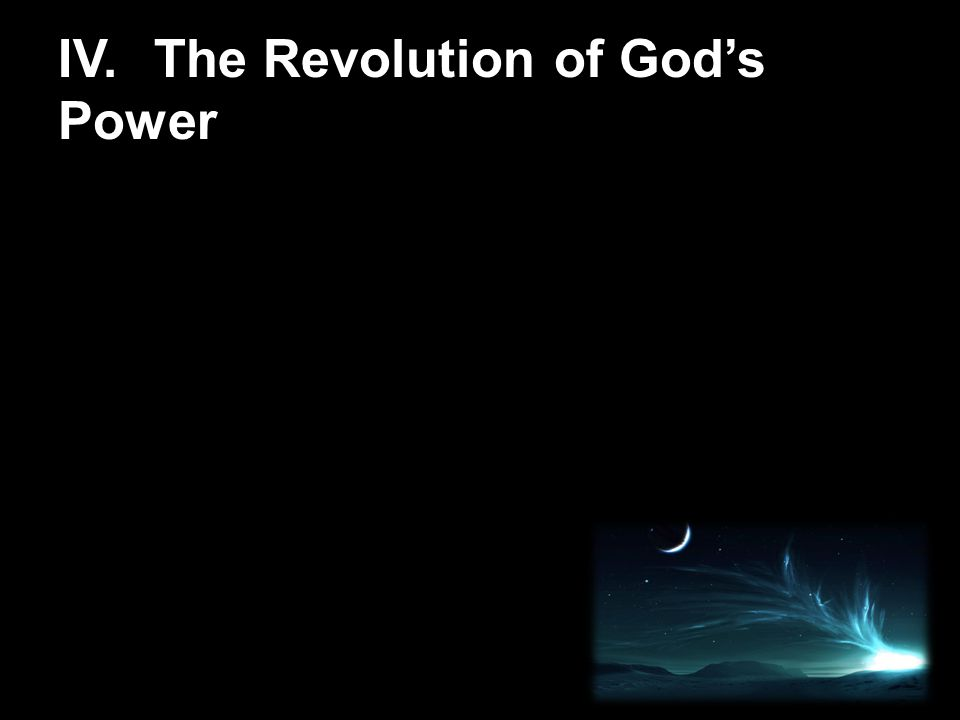 IV.The Revolution of God's Power