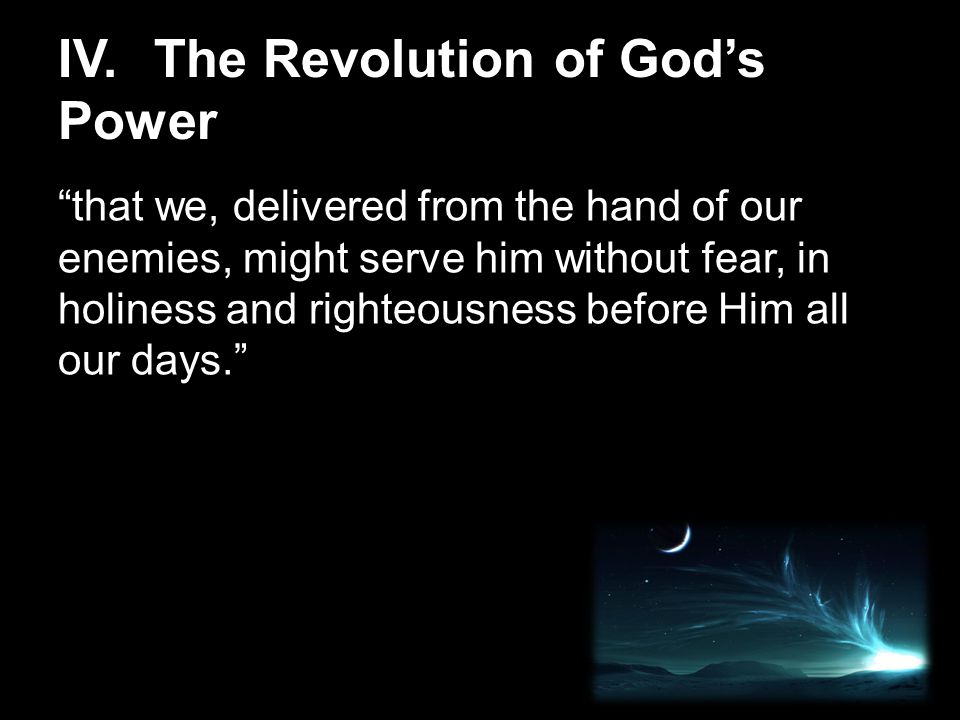 that we, delivered from the hand of our enemies, might serve him without fear, in holiness and righteousness before Him all our days.