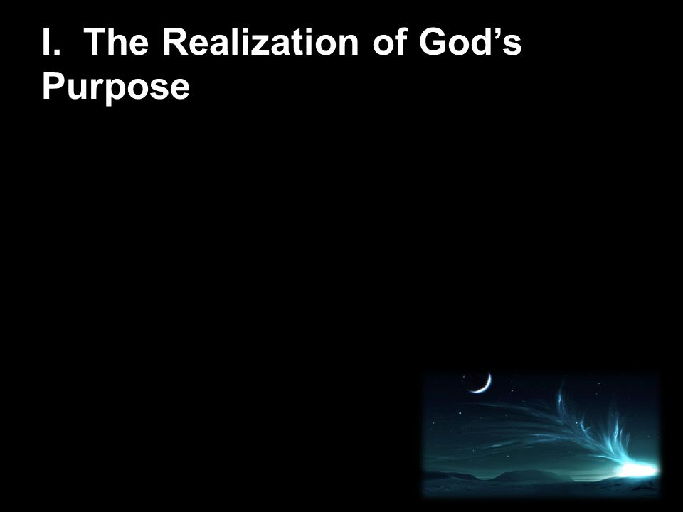 I. The Realization of God's Purpose