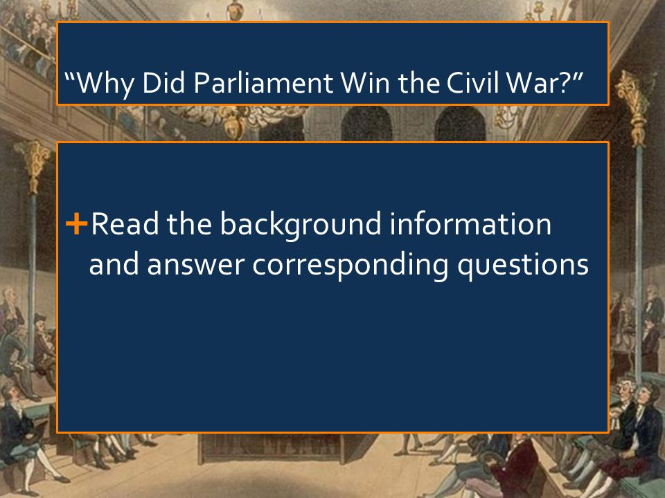 """Why Did Parliament Win the Civil War?""  Read the background information and answer corresponding questions"
