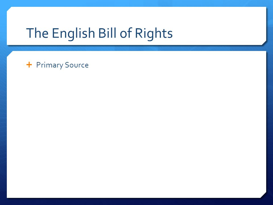 The English Bill of Rights  Primary Source