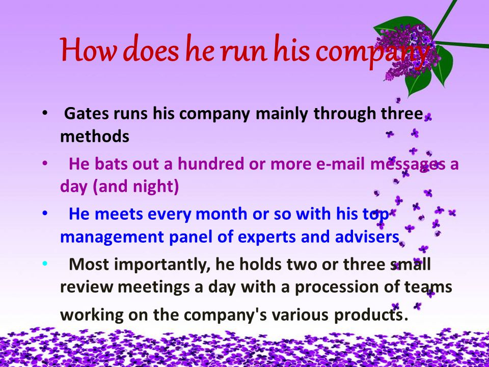 The development of Bill and his company When Bill Gates was in the sixth grade, his parents sent him to see a psychologist.