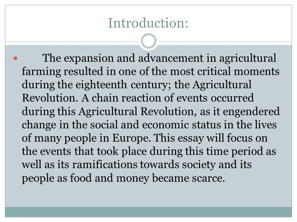 Introduction: The expansion and advancement in agricultural farming resulted in one of the most critical moments during the eighteenth century; the Agricultural Revolution.