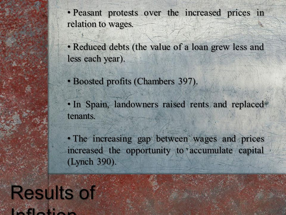 Results of Inflation Peasant protests over the increased prices in relation to wages. Peasant protests over the increased prices in relation to wages.
