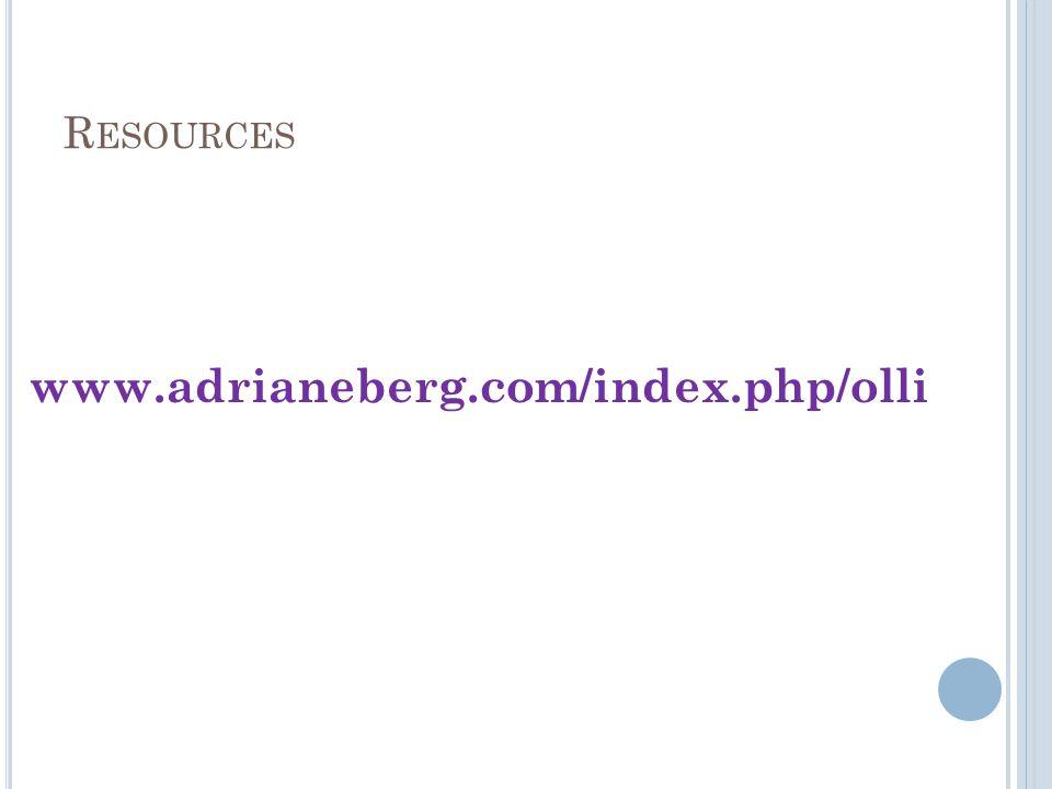 R ESOURCES www.adrianeberg.com/index.php/olli