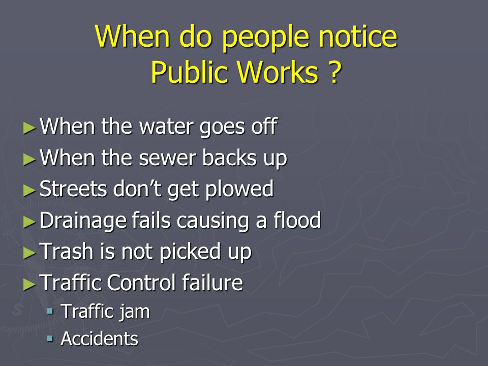 When do people notice Public Works .