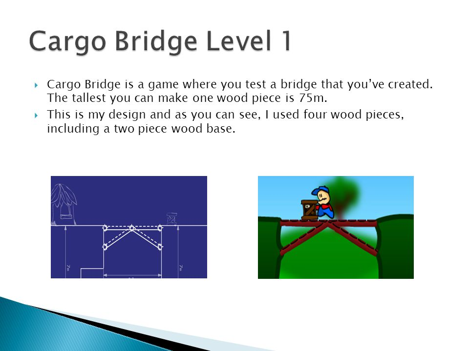 Cargo Bridge is a game where you test a bridge that you've created.