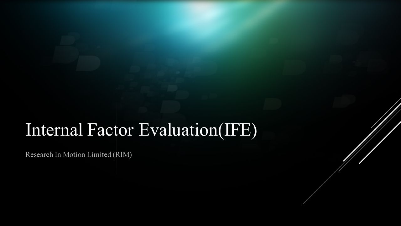 Internal Factor Evaluation(IFE) Research In Motion Limited (RIM)