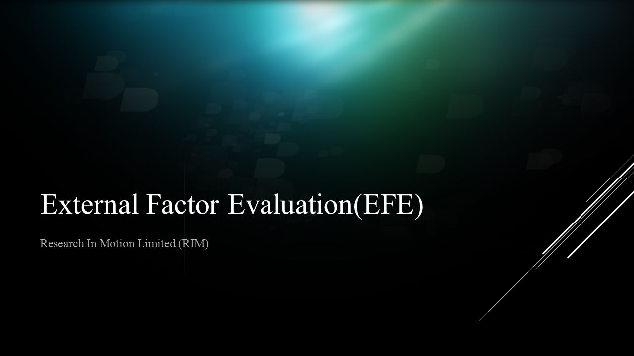 External Factor Evaluation(EFE) Research In Motion Limited (RIM)