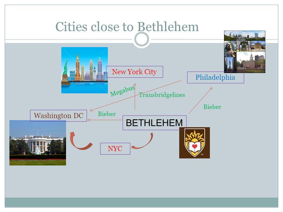 Cities close to Bethlehem BETHLEHEM Philadelphia New York City Washington DC Transbridgelines Bieber NYC Bieber Megabus