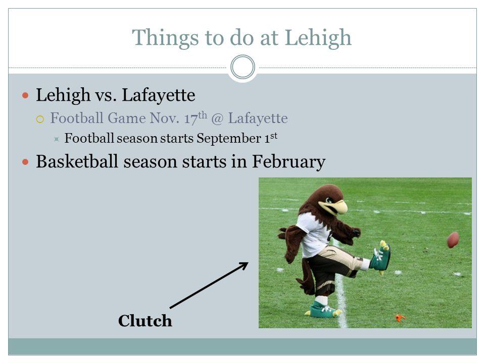 Things to do at Lehigh Lehigh vs. Lafayette  Football Game Nov.