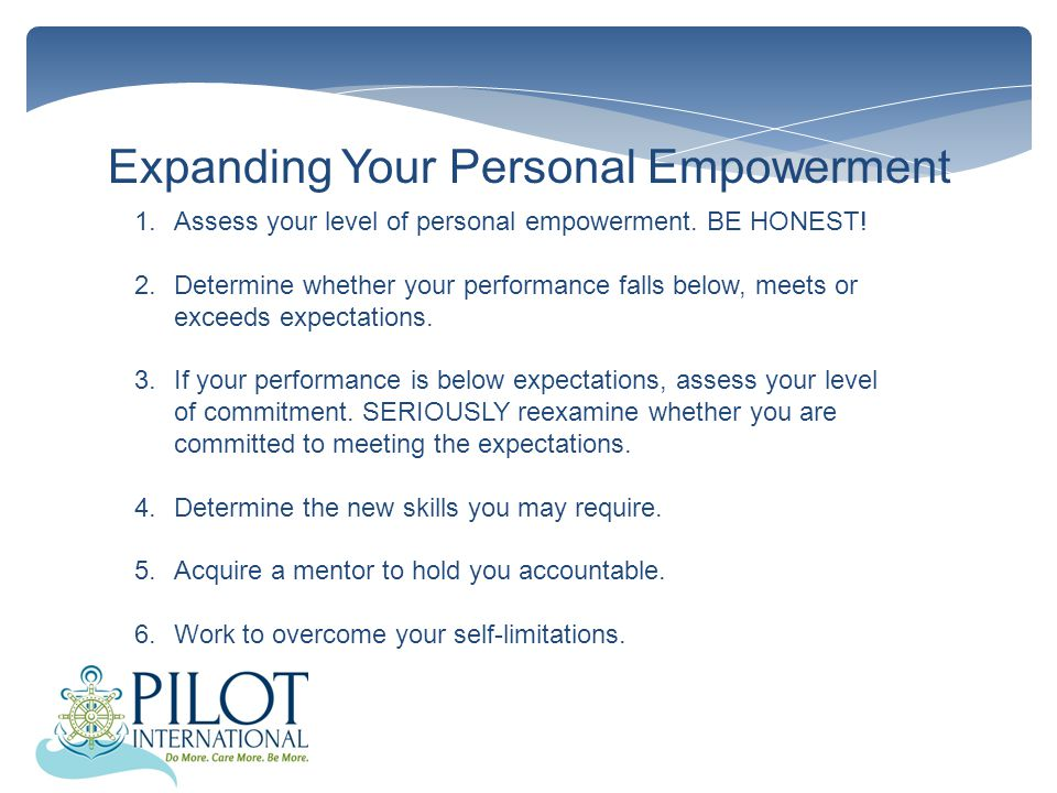 Expanding Your Personal Empowerment 1.Assess your level of personal empowerment.