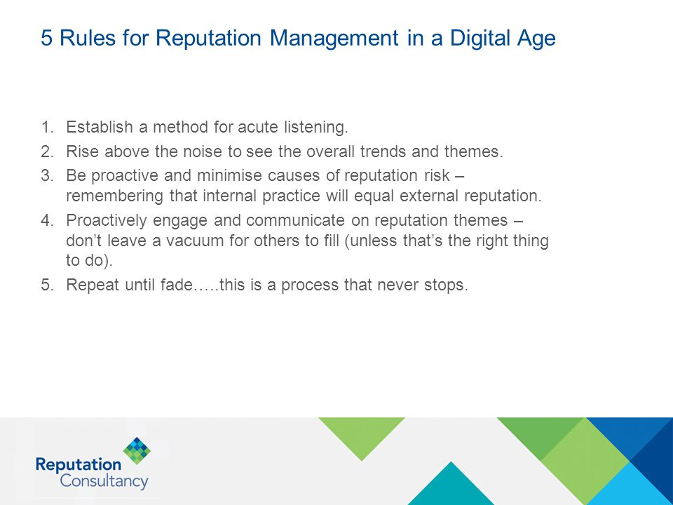5 Rules for Reputation Management in a Digital Age 1.Establish a method for acute listening.