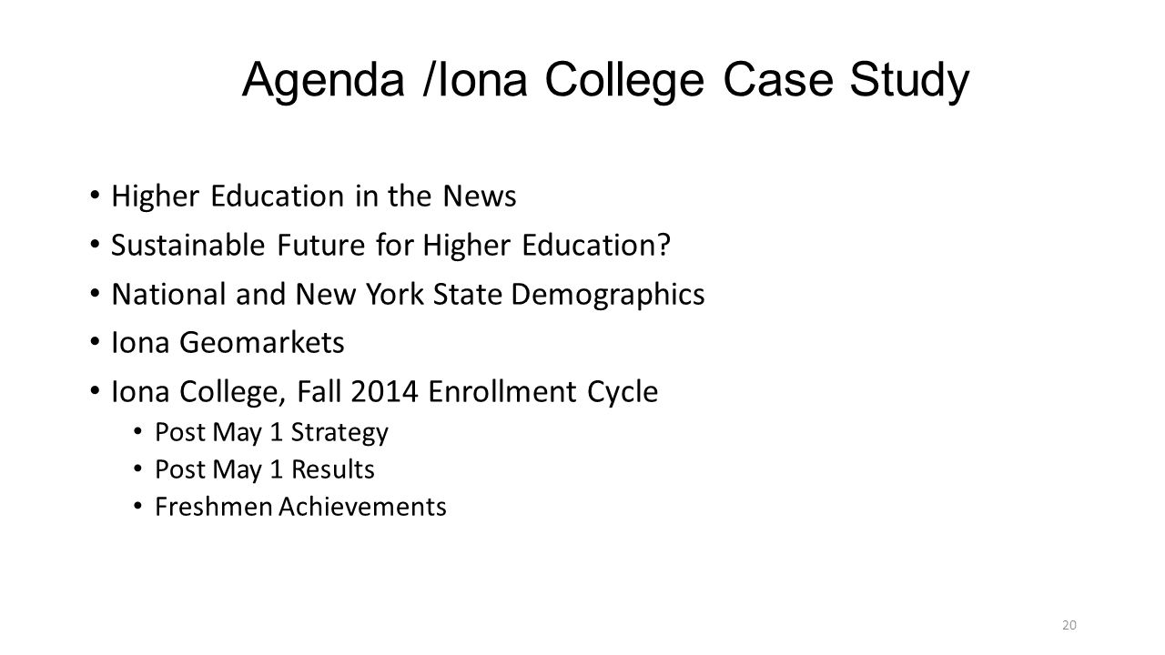Agenda /Iona College Case Study Higher Education in the News Sustainable Future for Higher Education.