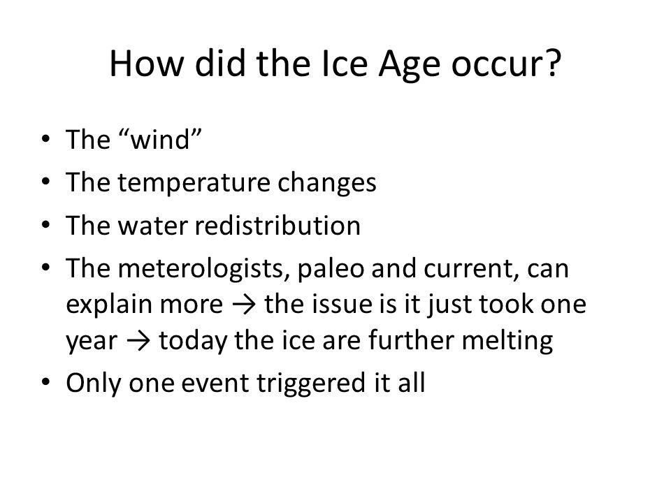 How did the Ice Age occur.