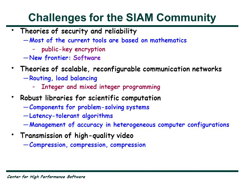 Center for High Performance Software Summary IT Research Needs Revitalization —Focus on the long term http://www.cs.rice.edu/~ken/Presentations/SIAMPITAC.pdf