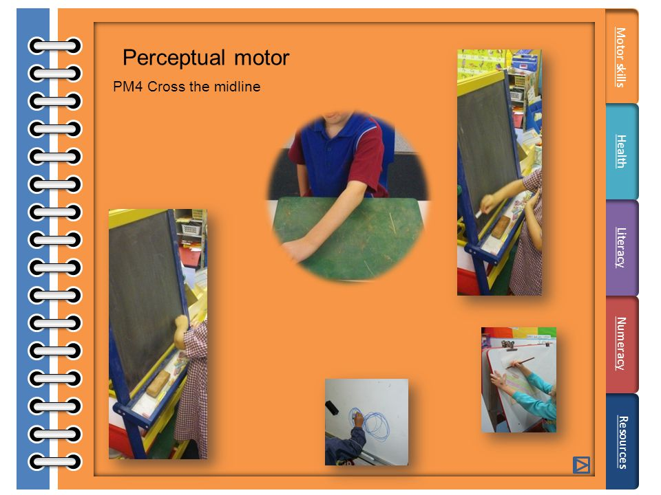 Perceptual motor PM4 Cross the midline Literacy Resources Motor skills Health Numeracy