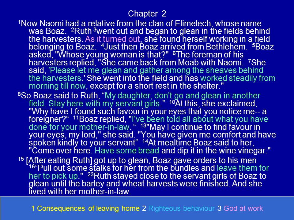 Chapter 3 1 One day Naomi said to [Ruth], Should I not try to find a home for you, where you will be well provided for.