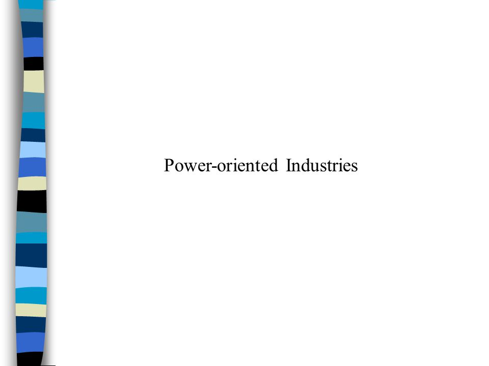 Introduction What is a power-oriented industry.