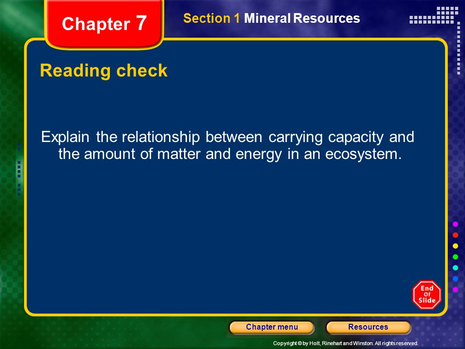 Copyright © by Holt, Rinehart and Winston. All rights reserved. ResourcesChapter menu Section 1 Mineral Resources Chapter 7 Reading check Explain the