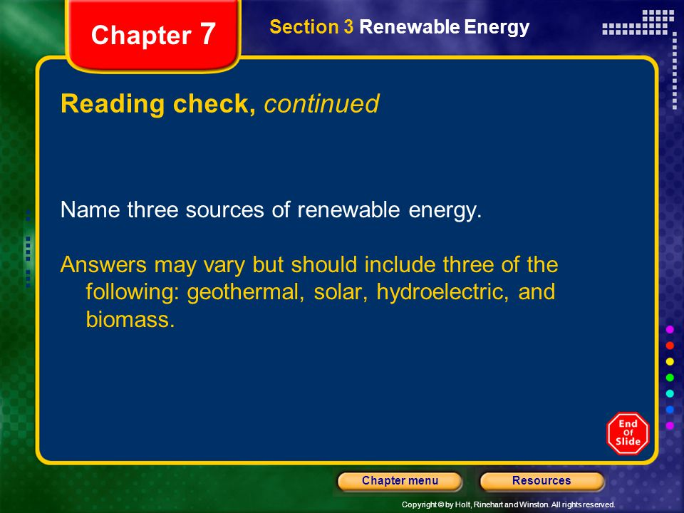 Copyright © by Holt, Rinehart and Winston. All rights reserved. ResourcesChapter menu Section 3 Renewable Energy Chapter 7 Reading check, continued Na