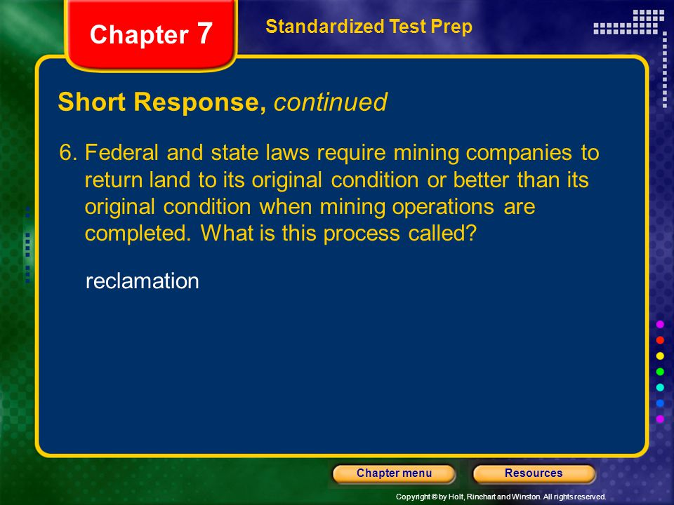Copyright © by Holt, Rinehart and Winston. All rights reserved. ResourcesChapter menu Short Response, continued Standardized Test Prep Chapter 7 recla