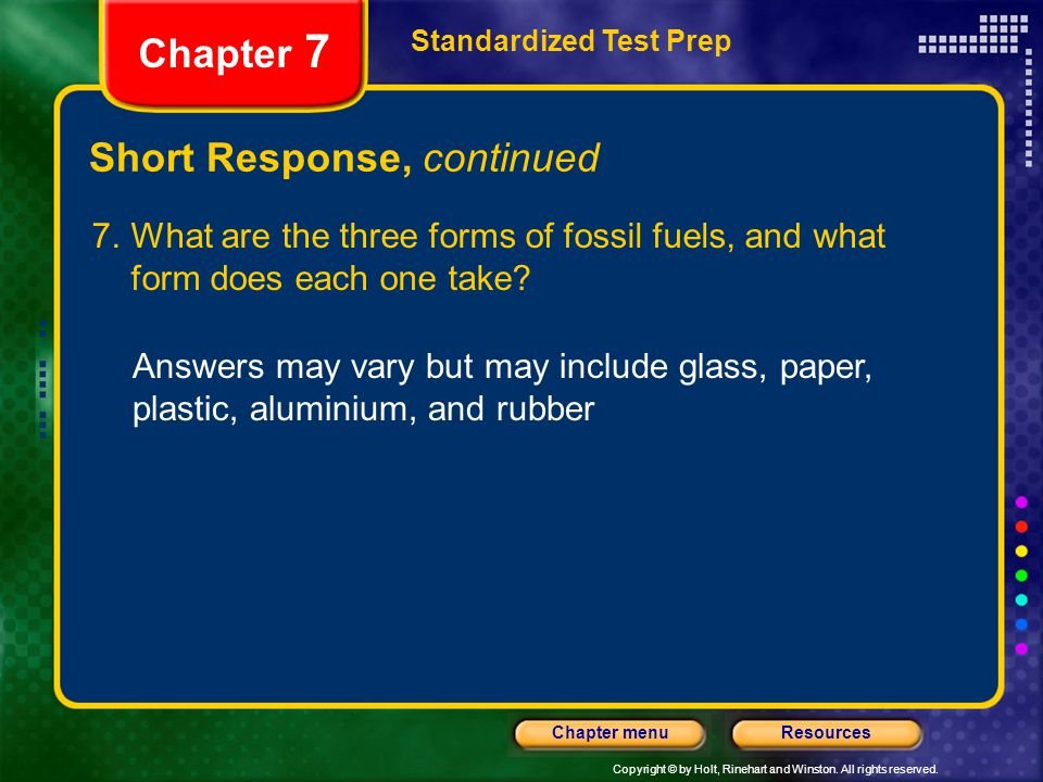 Copyright © by Holt, Rinehart and Winston. All rights reserved. ResourcesChapter menu Short Response, continued Standardized Test Prep Chapter 7 Answe