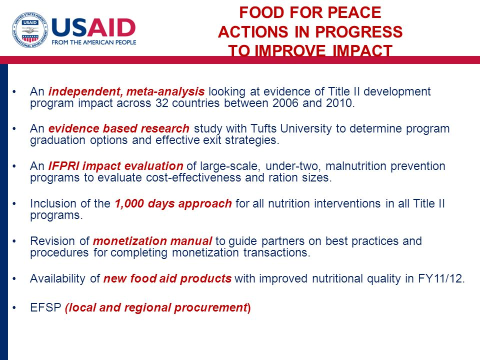 FOOD FOR PEACE ACTIONS IN PROGRESS TO IMPROVE IMPACT An independent, meta-analysis looking at evidence of Title II development program impact across 32 countries between 2006 and 2010.