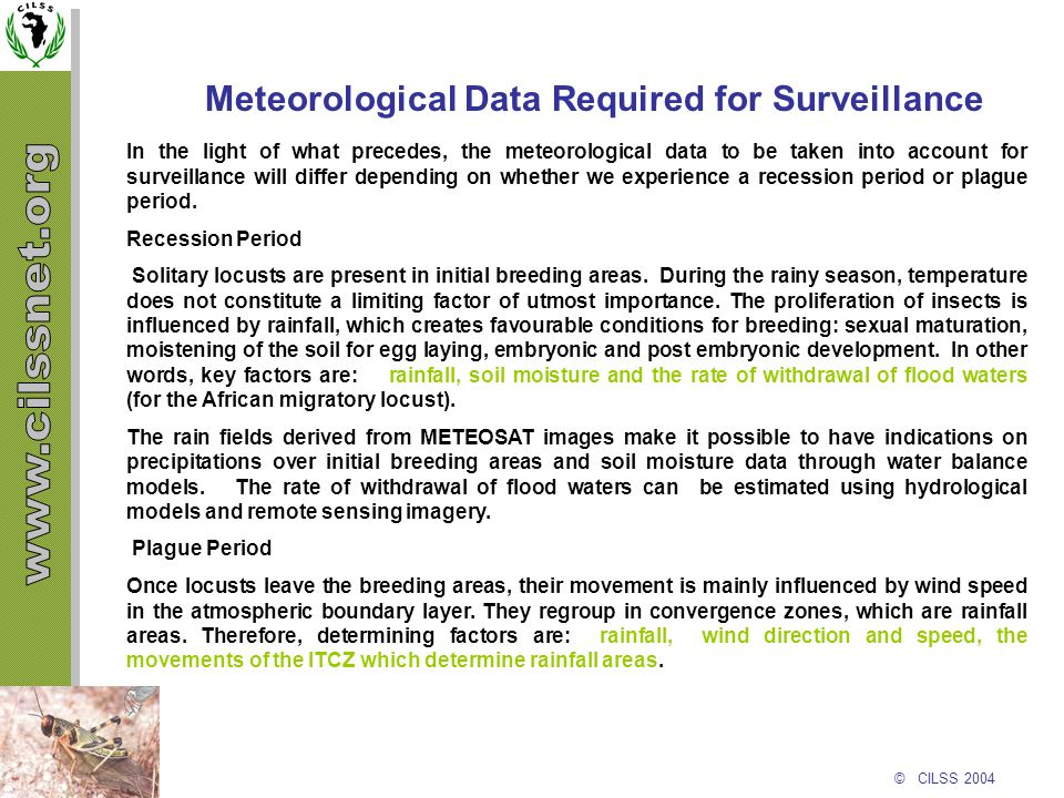 © CILSS 2004 Meteorological Data Required for Surveillance In the light of what precedes, the meteorological data to be taken into account for surveil