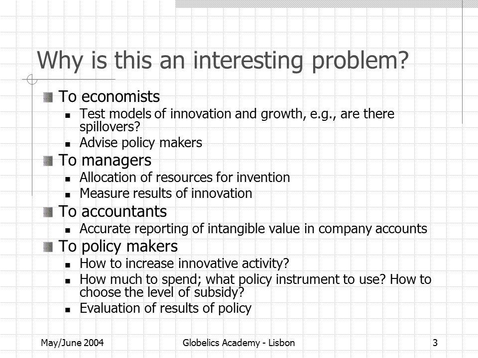 May/June 2004Globelics Academy - Lisbon14 Productivity approach (2) Take logarithms and model the intercept with year and firm (or industry) effects: Econometrics: The error u may possibly be correlated with the current (and future) input levels.