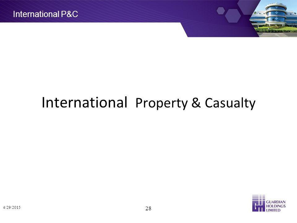 International P&C 4/29/2015 28 International Property & Casualty