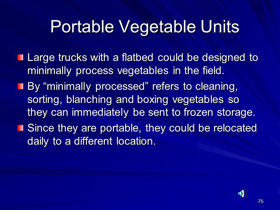 """75 Portable Vegetable Units Portable Vegetable Units Large trucks with a flatbed could be designed to minimally process vegetables in the field. By """"m"""
