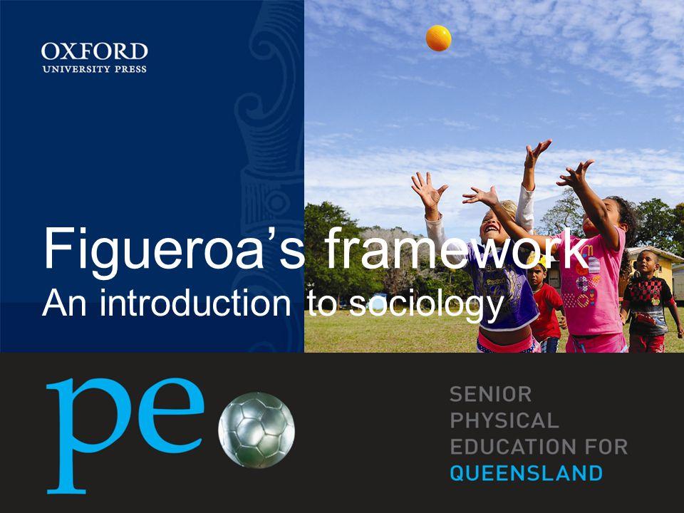 An introduction to sociology Figueroa's framework