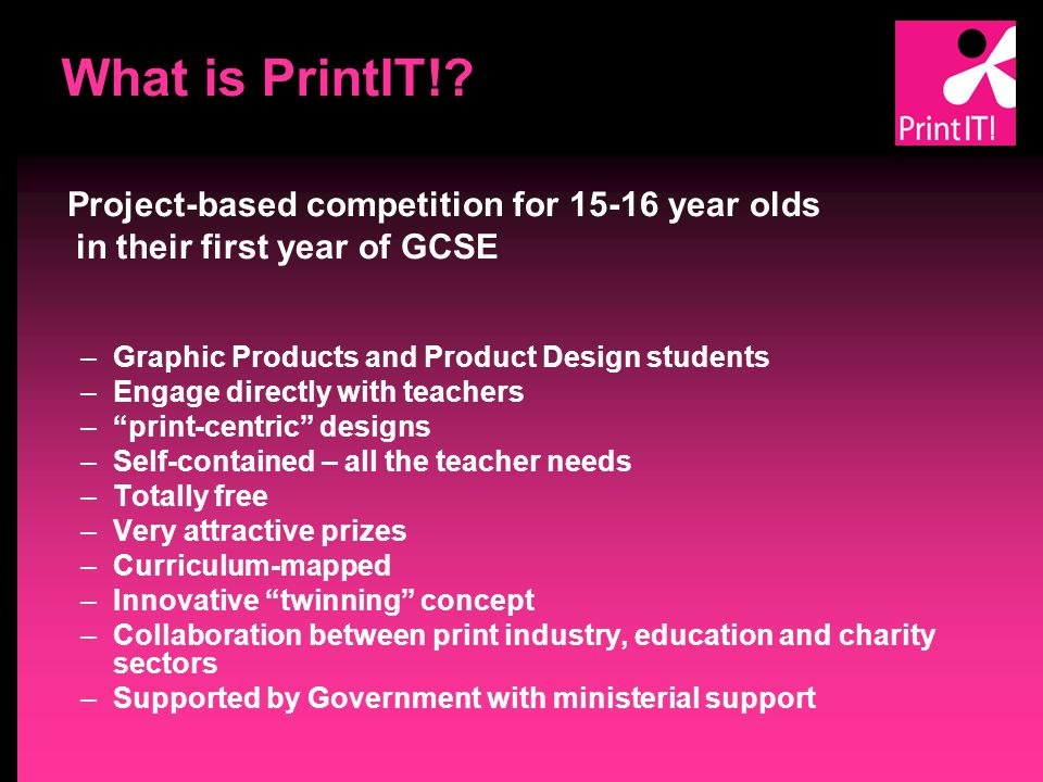 The Objective To encourage more young people to enter the printing industry