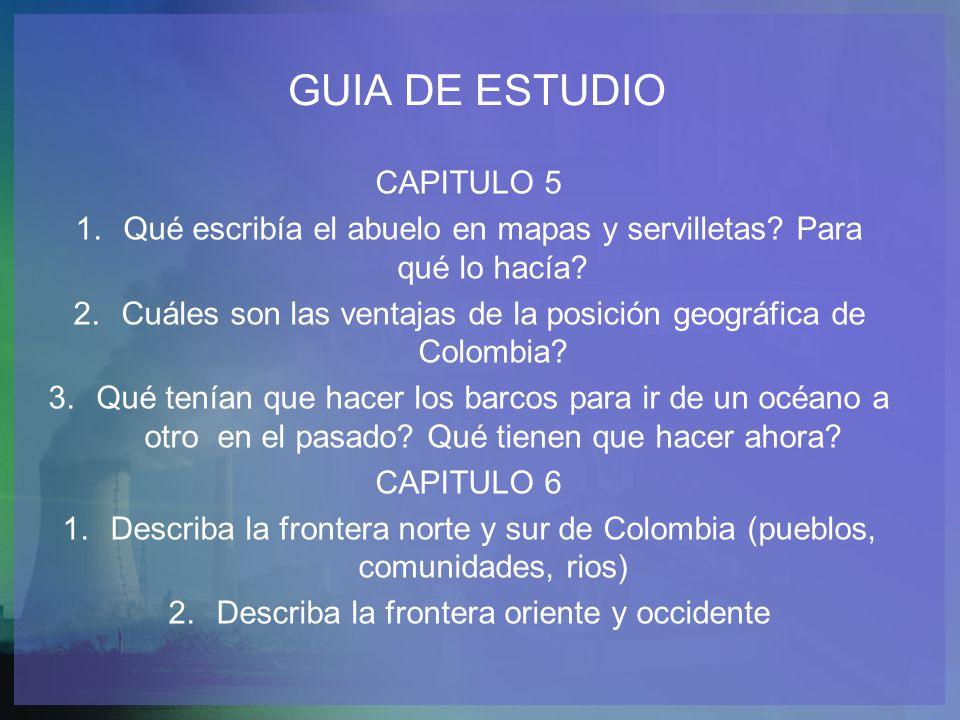 GUIA DE ESTUDIO CAPITULO 5 1.Qué escribía el abuelo en mapas y servilletas.