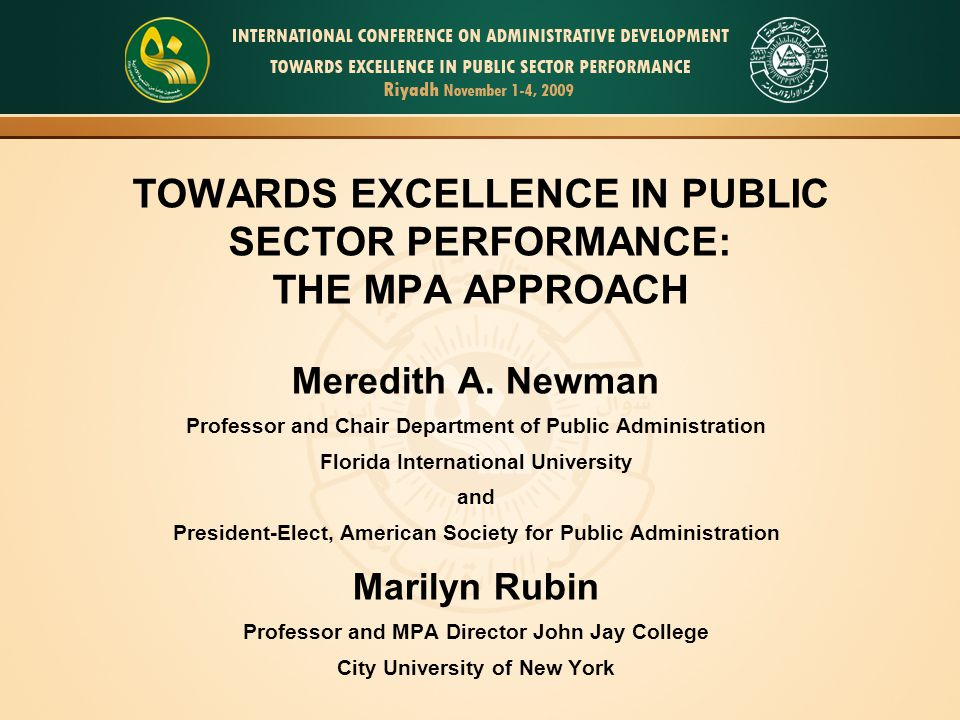 Politicians, organization leaders, management thinkers and public management practitioners regard the public sector's performance as a major concern of all governments.