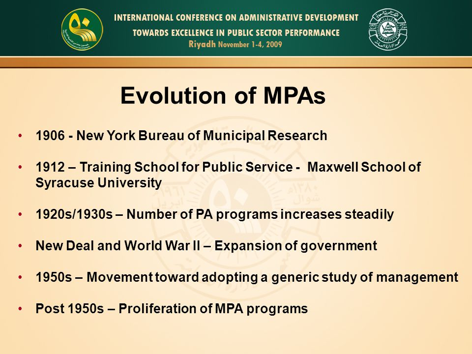1906 - New York Bureau of Municipal Research 1912 – Training School for Public Service - Maxwell School of Syracuse University 1920s/1930s – Number of
